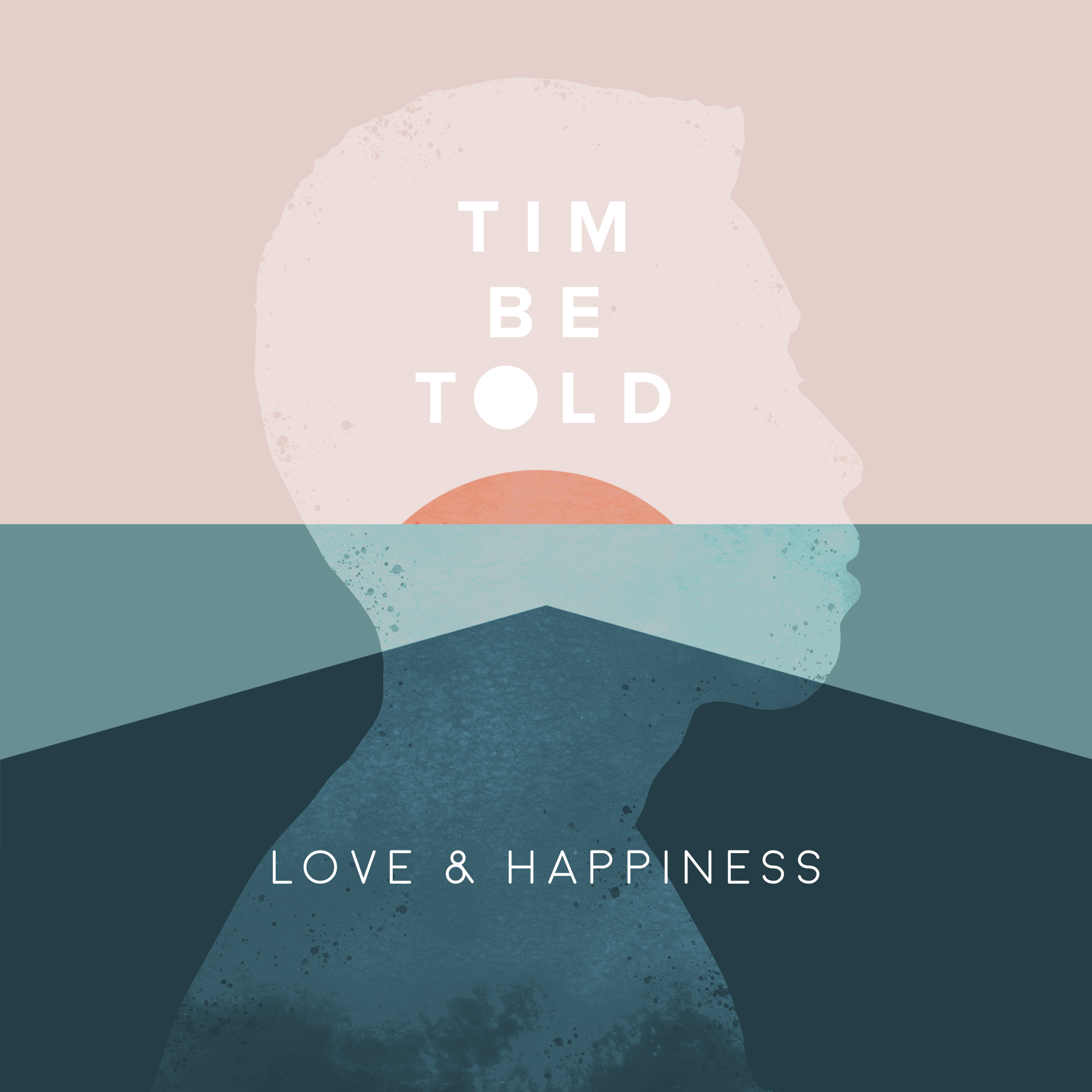 Love and Happiness Tim Be Told
